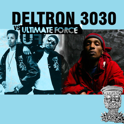 Ultimate Force vs Deltron 3030