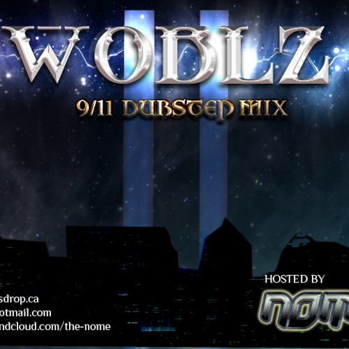 WOBLZ - 9/11 Mix [hosted by NOME]