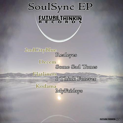 **Out Now** - SoulSync EP - ft: Flatliners, Decem, 2ndCityBlue & Kodama - PromoMix