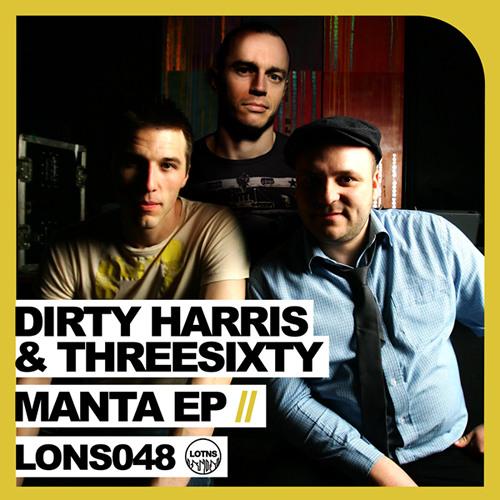 Dirty Harris & ThreeSixty - Manta (Leaders Of The New School - Toolroom)