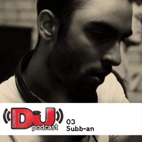 DJ Weekly Podcast 3: Subb-an