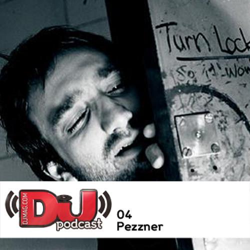 DJ Weekly Podcast 4: Pezzner