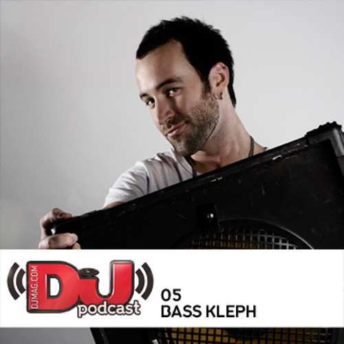 DJ Weekly Podcast 5: Bass Kleph