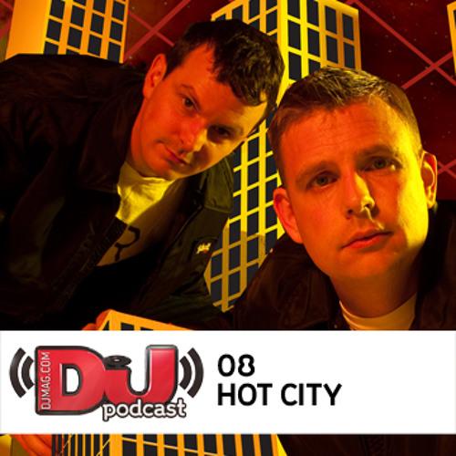DJ Weekly Podcast 8: Hot City
