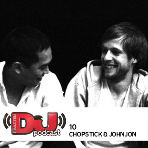 DJ Weekly Podcast 10: Chopstick & Johnjon