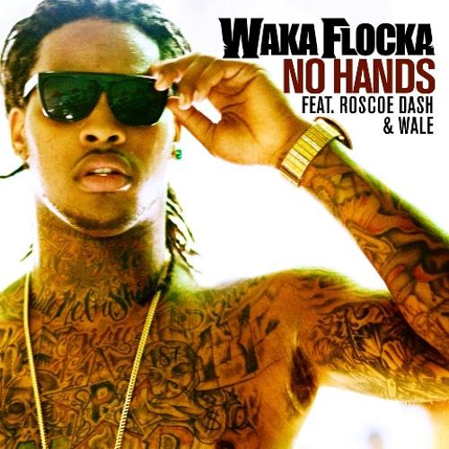 """No Hands"" by Waka Flocka Flame (ft.roscoe dash & wale)"