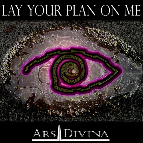 Ars Divina-Lay Your Plan On Me