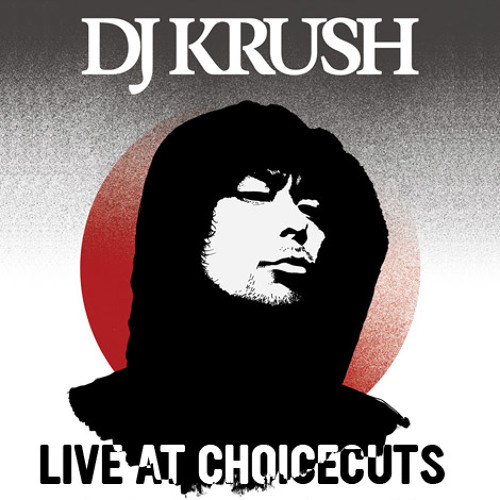 DJ Krush  Live At ChoiceCuts