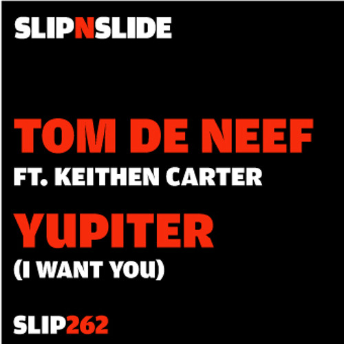 Tom De Neef Ft Keithen Carter - Yupiter (I Want You) (RADIO EDIT)