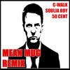 Soulja Boy, C-Walk, 50 Cent - Mean Mug Remix