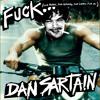 Dan Sartain - Fuck Friday. Fuck Saturday. Fuck Sunday