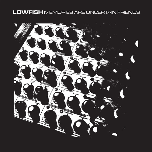 Lowfish - Memories Are Uncertain Friends - suction021 - promomix