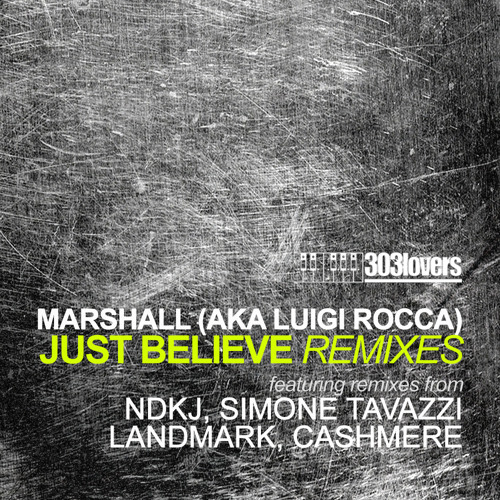 Marshall (aka Luigi Rocca) - Just Believe (Landmark Remix) [303Lovers]