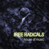 Free Radicals - House Of Music