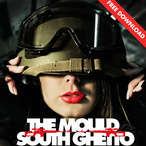 FREE DOWNLOAD | The Mould - South Ghetto
