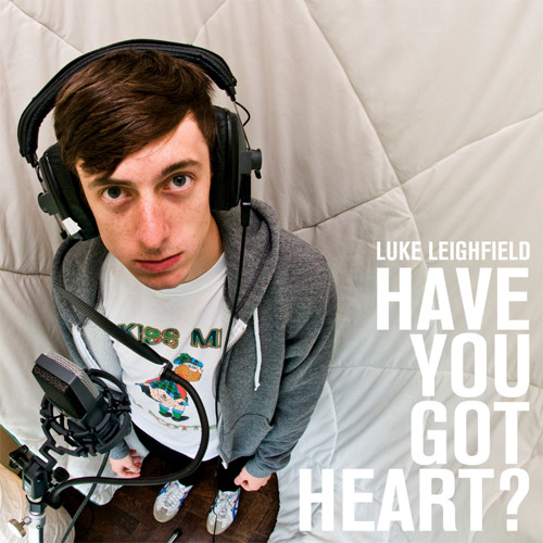 Have You Got Heart?