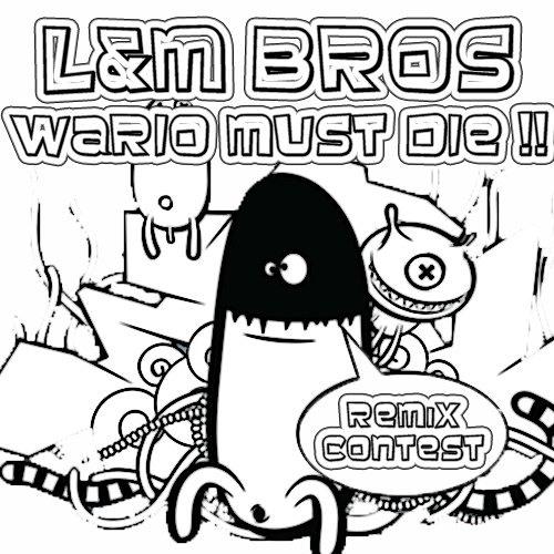 L&M Bros - Wario Must Die (Kiwistar/Demolition Man Remix)