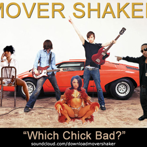 Mover Shaker - Which Chick Bad (Ratatat x Ludacris x NickiMinaj x LilKim)