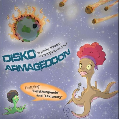 DISKO ARMAGEDDON - Feat: MC LexLunacy & LessThanJonnie