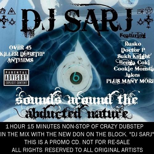Dj Sarj - Sounds Around The Abducted Nature - 1Hour 15Mins DUBSTEP MIXTAPE