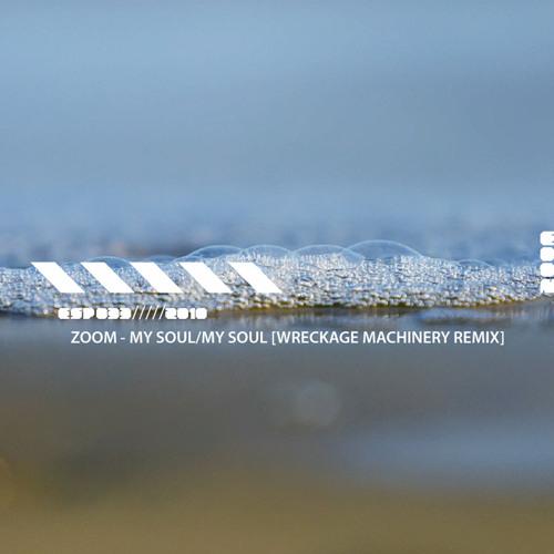 Zoom - My Soul (Wreckage Machinery remix)