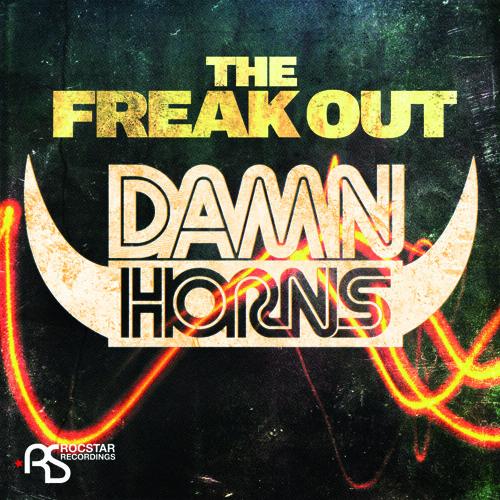 DAMN HORNS - The Freak Out [Rocstar Recordings]