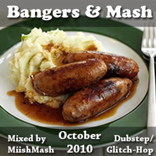 Bangers & Mash - Mixed By MiishMash October 2010