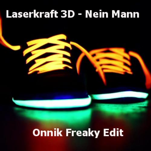 Laserkraft 3D - Nein, Mann (Onnik Freaky Edit)