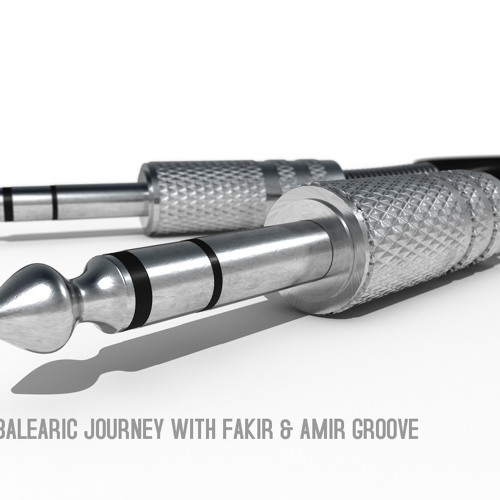 A deep balearic journey with fakir & amir groove, vol.3