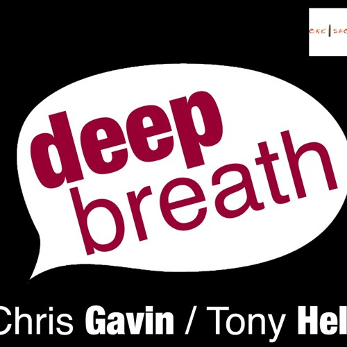 Chris Gavin & tony Hell - deep breath