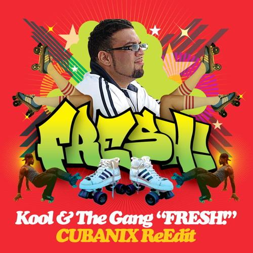 Kool & The Gang (Fresh) Cubanix So Fresh edit