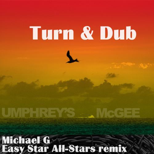 Turn & Dub (Michael G Easy Star All-Stars Remix)