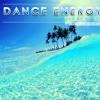 Dance Energy 021 (Radio Show, Remixed Erickj)