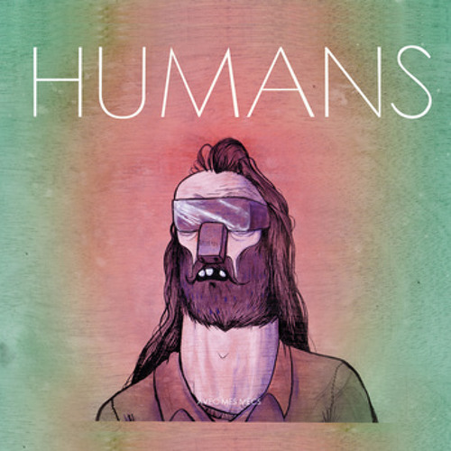 Humans - Avec Mes Mecs