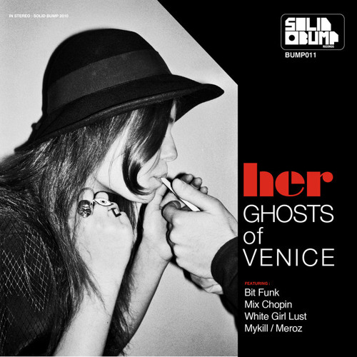 Ghosts of Venice - Her (Bit Funk Remix)