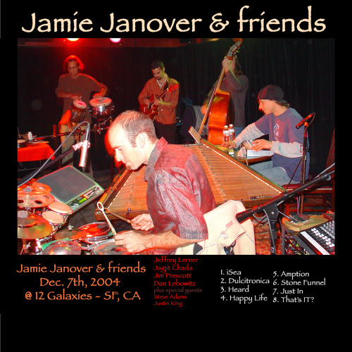 """Dulcitronica"" • Jamie Janover & fr. ft. Jeffree Lerner(STS9) Dan Lebowitz(ALO) Jim Prescott(G.Love)"