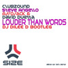 Clubzound, Steve Angello, Afrojack & David Guetta - Louder Than Words (Dj Dilee D Bootleg)