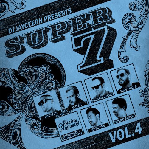 JAYCEEOH Presents 'SUPER 7 Vol 4' Ft. U-TERN, SKRATCH BASTID, THEE MIKE B, CAPTAINS,ROSS ONE,C BAKER