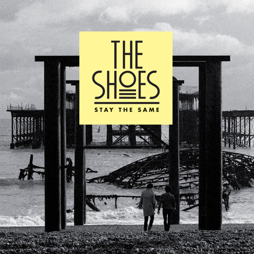 The Shoes: Stay The Same EP
