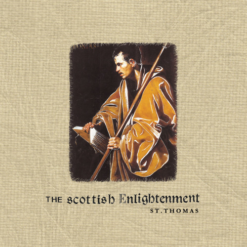 THE SCOTTISH ENLIGHTENMENT - The First Will Be Last
