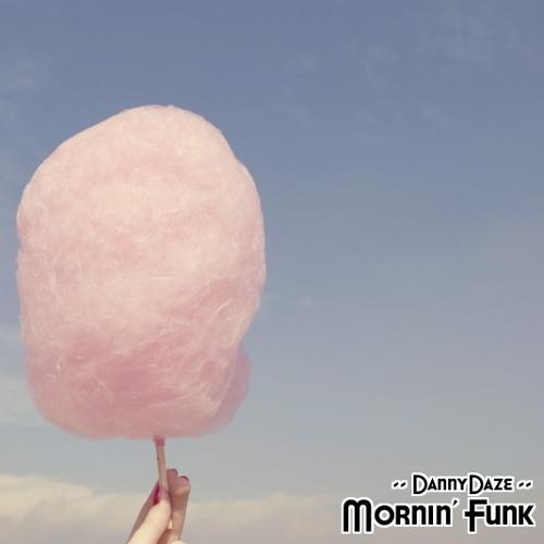 Danny Daze - Mornin' Funk Mix [FREE DOWNLOAD]