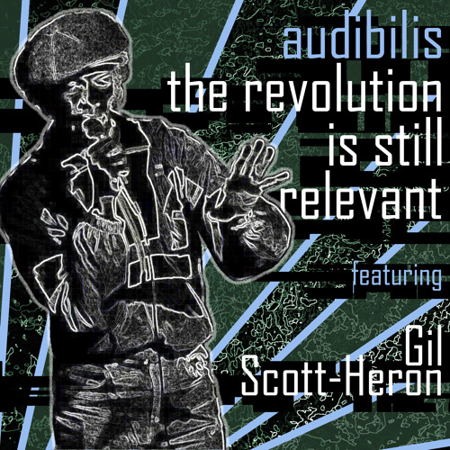 The Revolution is Still Relevant ft Gil Scott-Heron (RIP)