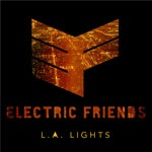 L.A. Lights - Electric Friends