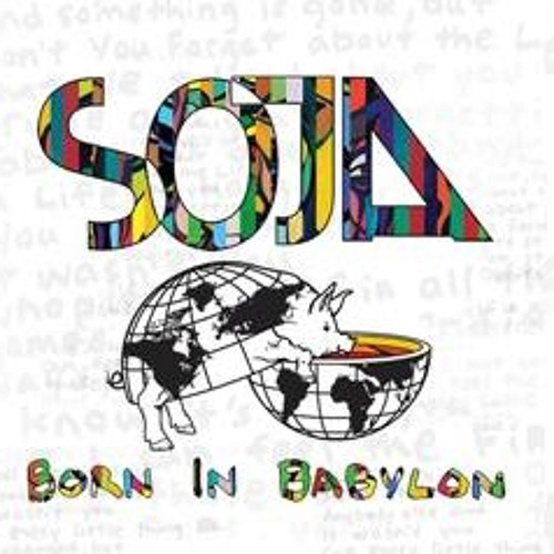 SOJA - Born In Babylon