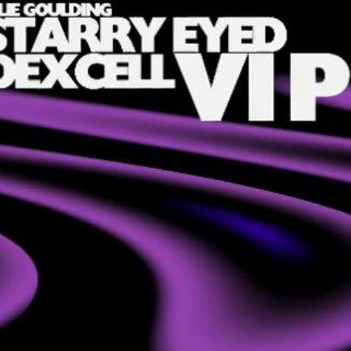 Ellie Goulding - Starry Eyed (Dexcell VIP) FREE DOWNLOAD