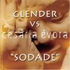 Glender vs Cesária Évora - Sodade