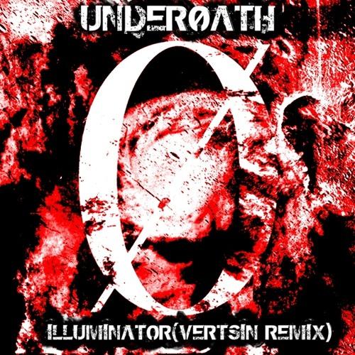 Underoath - Illuminator (VertSin Remix)