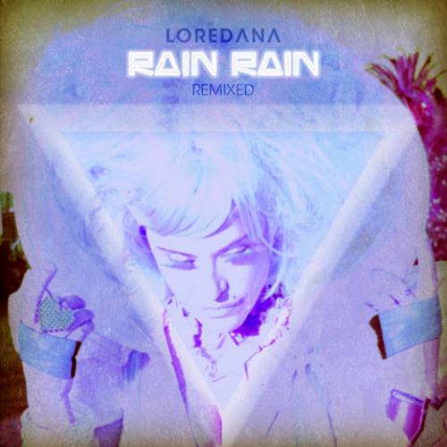 Loredana - Rain Rain (Bogdan full rework)
