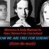 Afternova & Blueman Vs. Hans Zimmer Ft. Lisa Gerrard - Now We Are Free For Serenity (Osiris Remash)