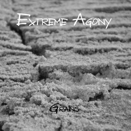 Extreme Agony - Grains II